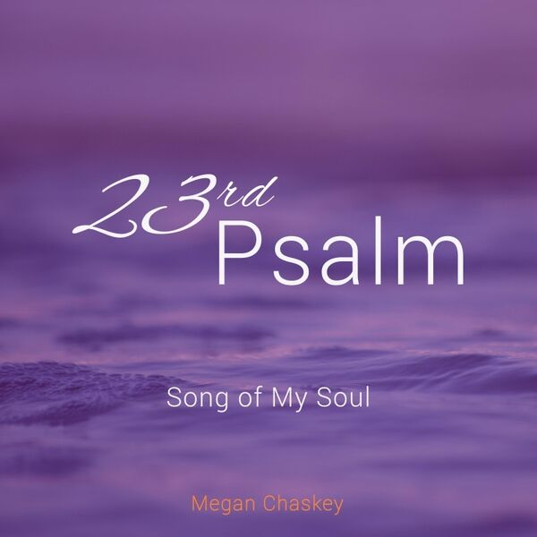 Cover art for 23rd Psalm: Song of My Soul